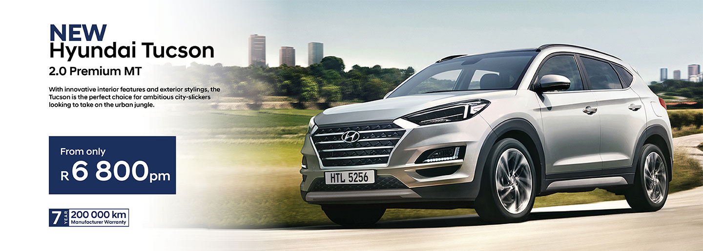 Hyundai Tuscson 2.0 Premium MT from only R6 800PM banner