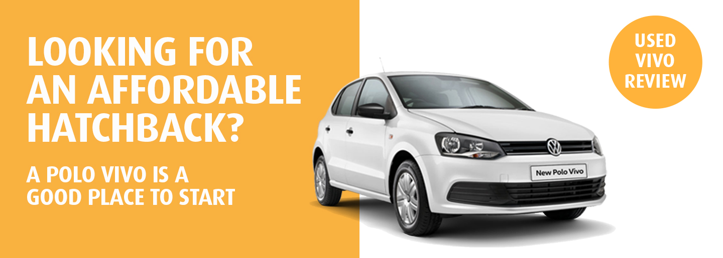 Popular VW Polo Vivo a good pre-owned hatchback choice. video-banner